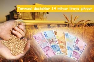 Tarımsal destekler 14 milyar liraya çıkıyor